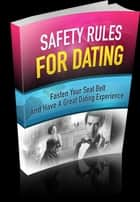 Safety Rules for Dating ebook by SoftTech