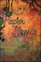 Paper Hearts ebook by Harvey Stanbrough