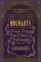 Short Stories from Hogwarts of Power, Politics and Pesky Poltergeists ebook by