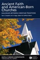 Ancient Faith and American-Born Churches ebook by Ann K. Riggs,Ted A. Campbell,Gilbert Stafford