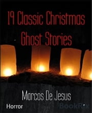 19 Classic Christmas Ghost Stories ebook by Marcos De Jesus