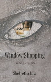 Window Shopping - Finding what fits ebook by Shekeetha Law