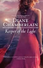 Keeper of the Light ebook by Diane Chamberlain