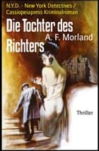 Die Tochter des Richters - N.Y.D. - New York Detectives / Cassiopeiapress Kriminalroman ebook by A. F. Morland