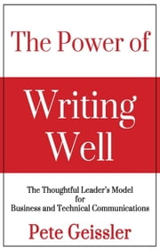 The Power of Writing Well ebook by Pete Geissler