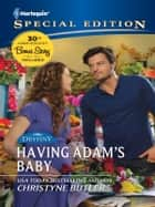 Having Adam's Baby ebook by Christyne Butler, RaeAnne Thayne, Christine Rimmer,...