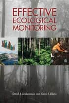 Effective Ecological Monitoring ebook by David B Lindenmayer, Gene E Likens