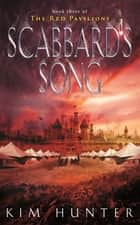 Scabbard's Song - The Red Pavilions: Book Three ebook by Kim Hunter