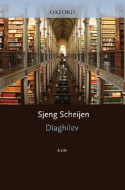 Diaghilev : A Life ebook by Sjeng Scheijen