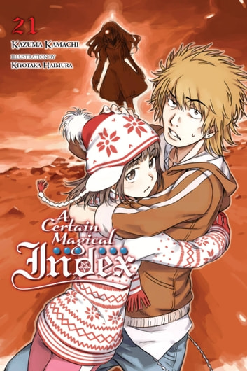 A Certain Magical Index, Vol. 21 (light novel) ebook by Kazuma Kamachi