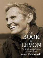 The Book of Levon: The Trials and Triumphs of Levon Helm ebook by Jamie Malanowski