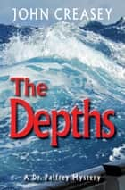 The Depths ebook by John Creasey