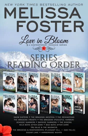 Love in Bloom Series Reading Order - Snow Sisters, The Bradens, The Remingtons, Seaside Summers, Bayside Summers, The Ryders, Wild Boys, Harborside Nights ebook by Melissa Foster
