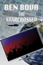 The Starcrossed ebook by Ben Bova