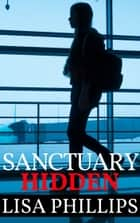 Sanctuary Hidden ebook by Lisa Phillips