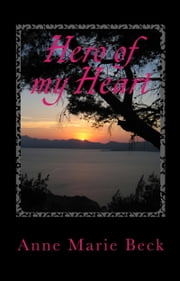 Hero of my Heart ebook by Anne Marie Beck
