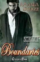 Boundaries (Box Set) ebook by Amanda Steiger