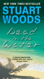 Dead in the Water - A Novel ebook by Stuart Woods
