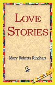 Love Stories ebook by Rinehart, Mary Roberts