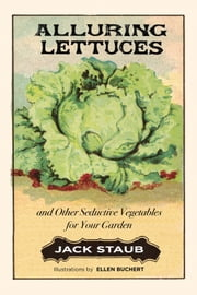 Alluring Lettuces ebook by Jack Staub