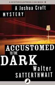 Accustomed to the Dark ebook by Walter Satterthwait