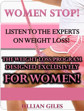 Women Stop Listen To The Experts On Weight Loss The Weight Loss