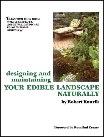 Designing and Maintaining Your Edible Landscape Naturally ebook by Robert Kourik