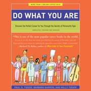 Do What You Are - Discover the Perfect Career for You Through the Secrets of Personality Type audiobook by Paul D. Tieger, Barbara Barron, Kelly Tieger