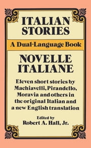 Italian Stories - A Dual-Language Book ebook by Robert A. Hall
