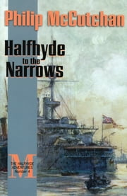 Halfhyde to the Narrows ebook by Philip McCutchan