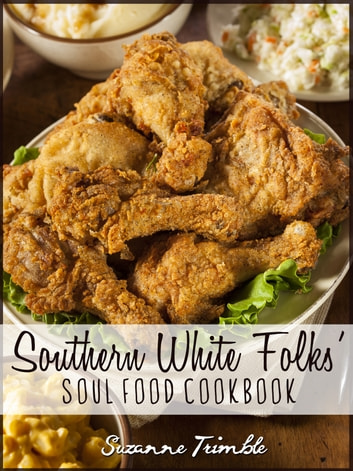Southern white folks soul food cookbook ebook by jackie jasmine southern white folks soul food cookbook ebook by jackie jasmine forumfinder Image collections