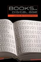 Books in the Digital Age ebook by John B. Thompson