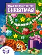 Twas The Night Before Christmas ebook by Clement C. Moore, Nan Pollard, Walt Wise