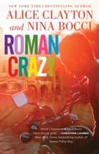 Roman Crazy ebook by Alice Clayton, Nina Bocci
