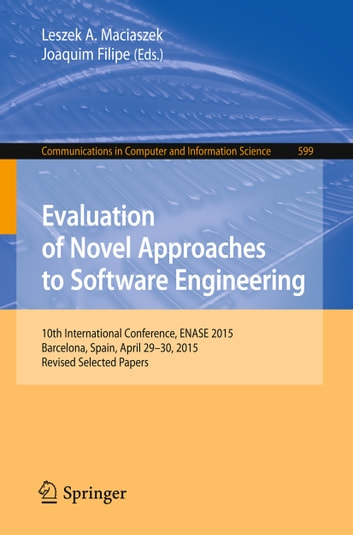 Evaluation Of Novel Approaches To Software Engineering Ebook By 9783319302430 Rakuten Kobo United States