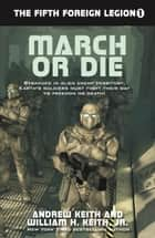 March or Die ebook by Andrew Keith, William H. Keith, Jr.