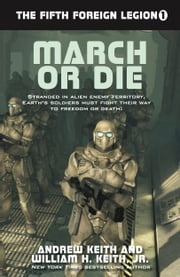 March or Die ebook by Andrew Keith,William H. Keith, Jr.