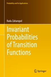 Invariant Probabilities of Transition Functions ebook by Radu Zaharopol