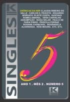 Singles 5 ebook by Sklar (Org.), Noga; Dametto, Carmem; Valle,...