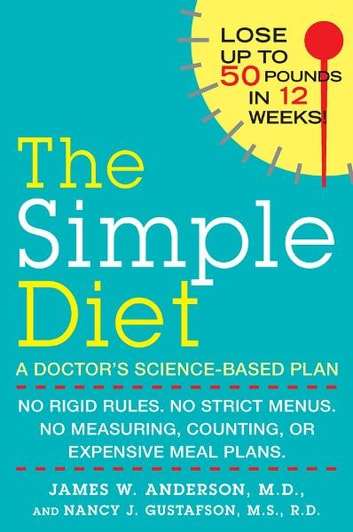 The Simple Diet - A Doctor's Science-Based Plan ebook by Nancy J. Gustafson,James Anderson, M.D.