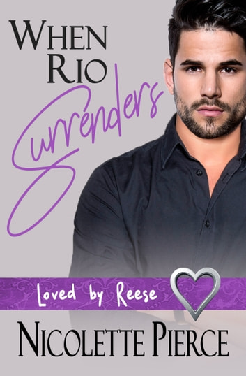 When Rio Surrenders ebook by Nicolette Pierce