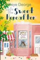 Into the Sweet Hereafter ebook by