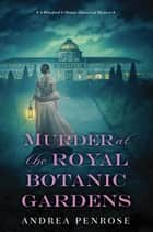 Murder at the Royal Botanic Gardens ebook by