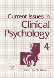Current Issues in Clinical Psychology - Volume 4 ebook by Gill Edwards