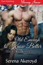 Old Enough to Know Better ebook by Serena Akeroyd