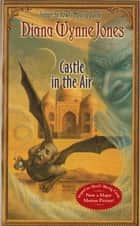 Castle in the Air eBook by Diana Wynne Jones