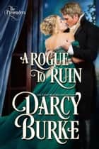 A Rogue to Ruin ebook by Darcy Burke