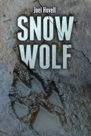 Snow Wolf ebook by Joel Hovell