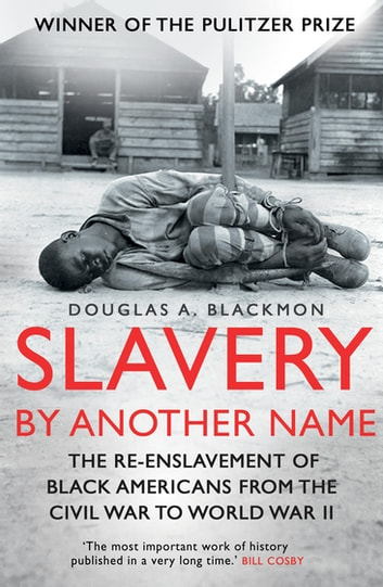a literary analysis of slavery by another name by douglas a blackmon Buy slavery by another name by douglas a blackmon from waterstones today click and collect from your local waterstones or.