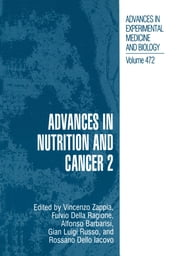 Advances in Nutrition and Cancer 2 ebook by Vincenzo Zappia,Fulvio della Ragione,Alfonso Barbarisi,Gian Luigi Russo,Rossano dello Iacovo